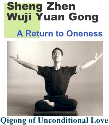 Sheng Zhen Wuji Yuan Gong - Qigong of Unconditional Love